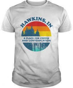 Hawkins IN a place for coffee and contemplation Stranger Things Unisex