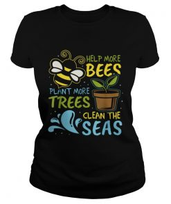 Help More Bees Plant Trees Clean Seas Earth Day Light  Classic Ladies