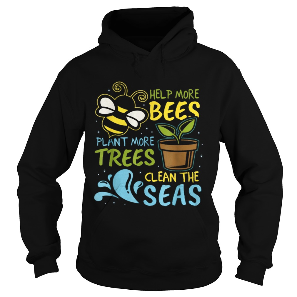 Help More Bees Plant Trees Clean Seas Earth Day Light Hoodie