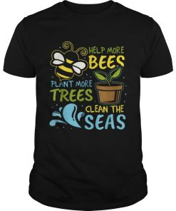 Help More Bees Plant Trees Clean Seas Earth Day Light  Unisex