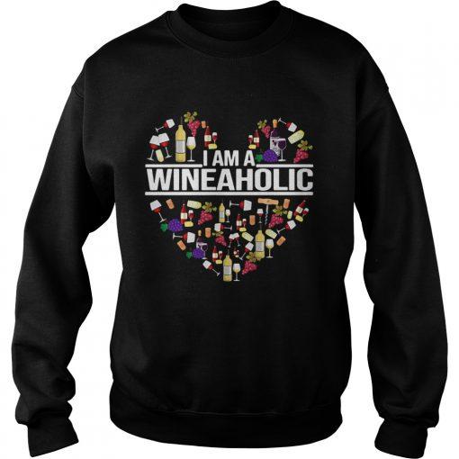 I am a Wineaholic  Sweatshirt