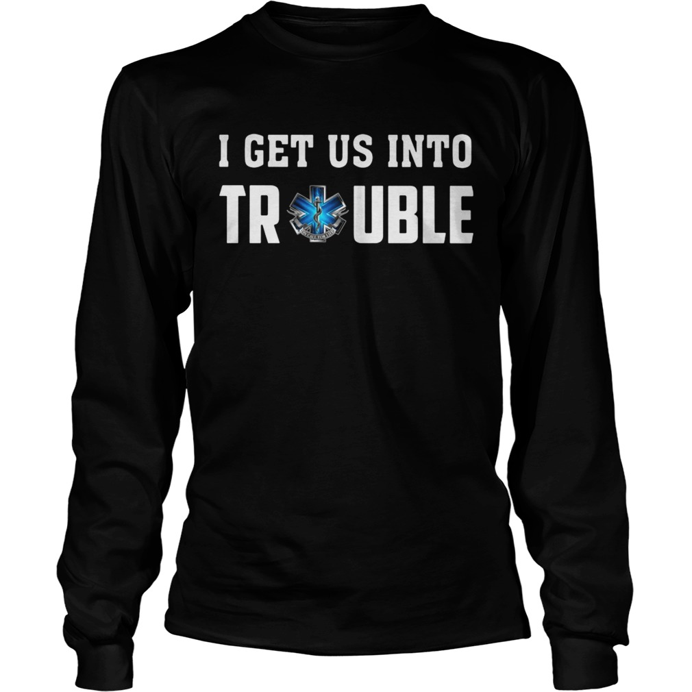 I get us into trouble on call for life blue snake LongSleeve