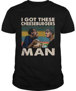 I gotthese cheeseburgers man Menace II Society retro  Unisex