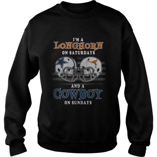 Im a Longhorn on Saturdays and a Cowboy on Sundays  Sweatshirt