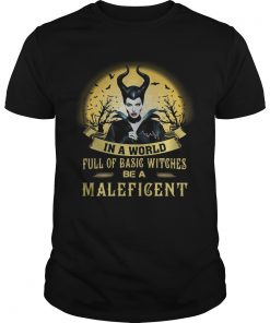 In a world full of basic witches be a Maleficent  Unisex