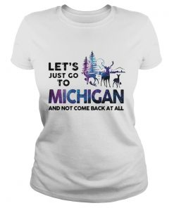 Lets just go to Michigan and not come back at all  Classic Ladies