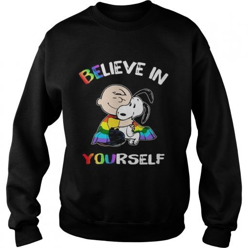 Lgbt Snoopy and Charlie Brown believe in yourself  Sweatshirt