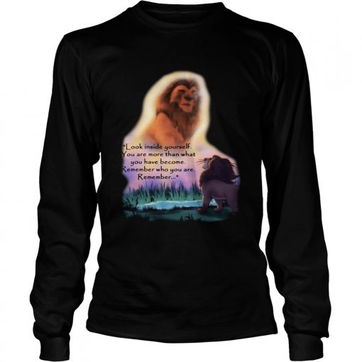 Look inside yourself you are more than what you have become The LongSleeve