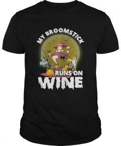 My broomstick runs on wine halloween  Unisex