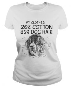 My clothes 20 cotton 80 dog hair  Classic Ladies