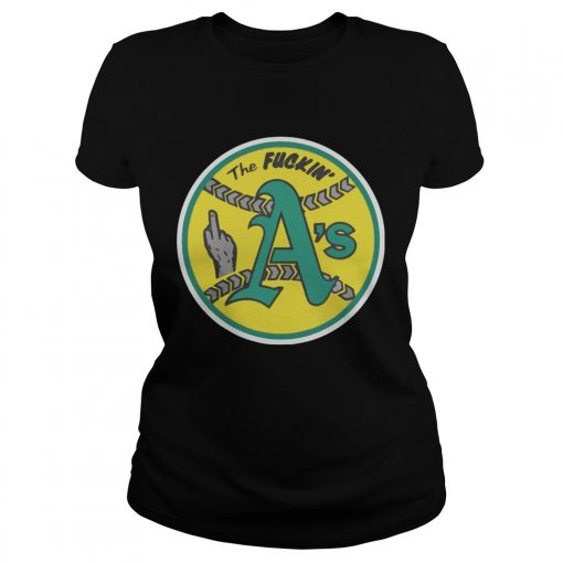 Oakland Athletics The Fuckin As  Classic Ladies