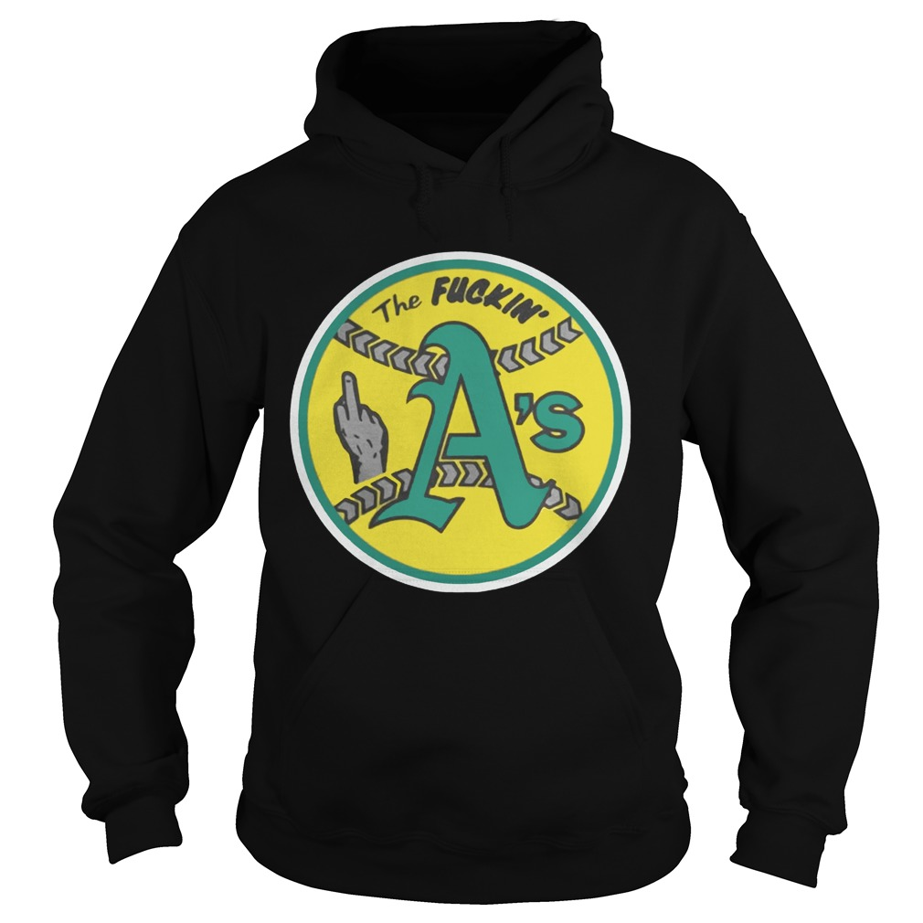 Oakland Athletics The Fuckin As Hoodie