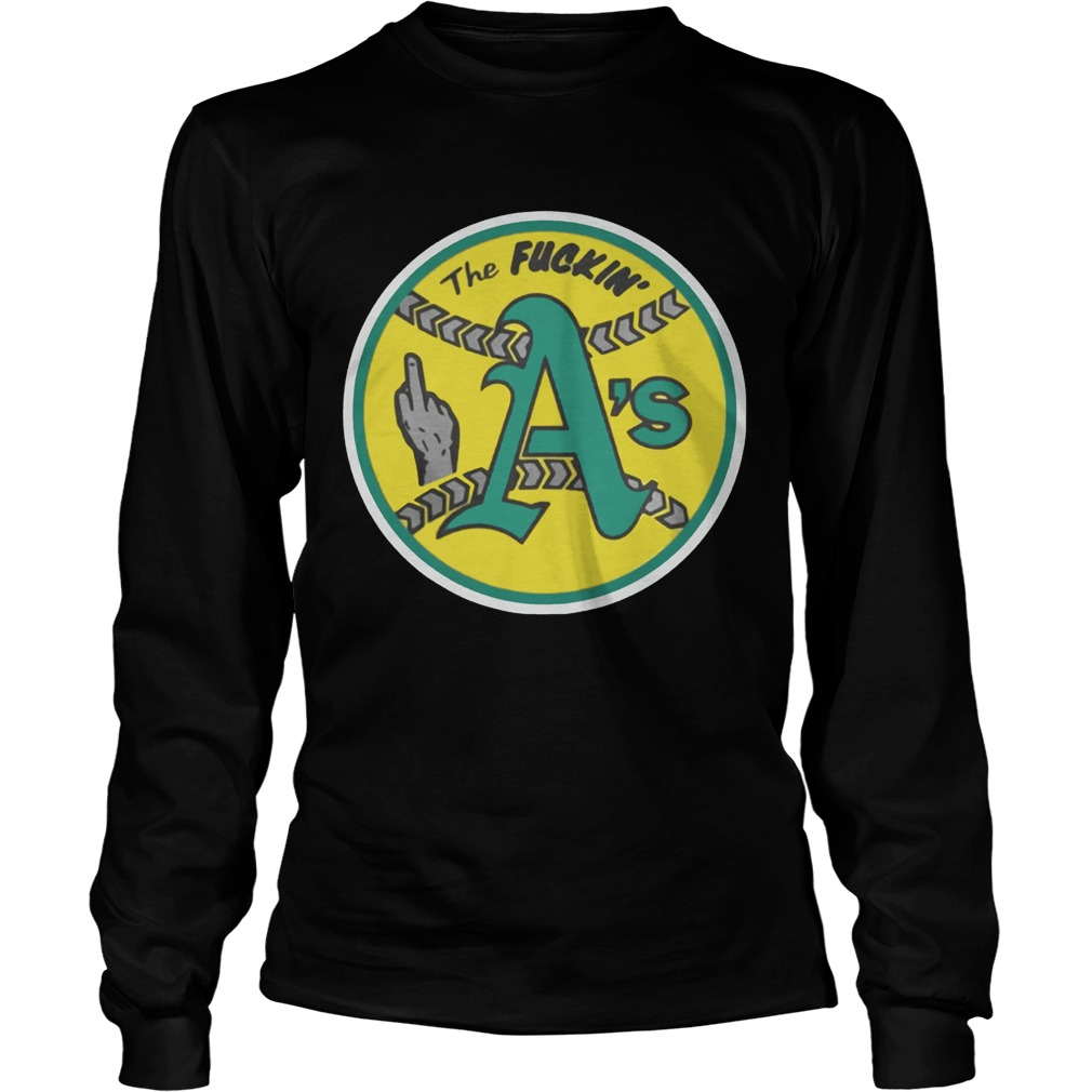 Oakland Athletics The Fuckin As LongSleeve