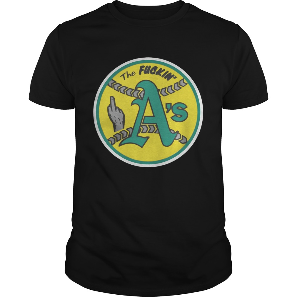 Oakland Athletics The Fuckin As Unisex