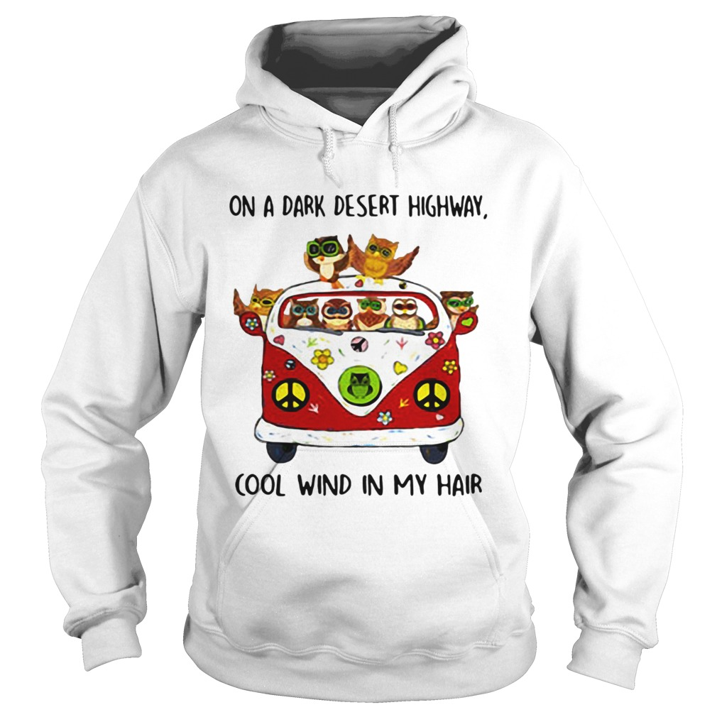 Owls are on a dark desert highway cool wind in my hair Hoodie