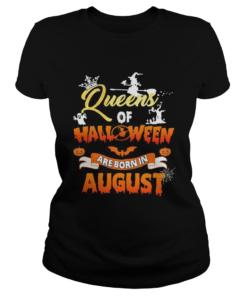 Queens of halloween are born in august  Classic Ladies