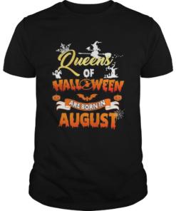 Queens of halloween are born in august  Unisex