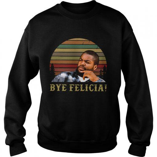 Retro Sunset Ice Cube Bye Felicia  Sweatshirt