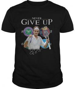 Roger Federer Champions Never Give Up  Unisex