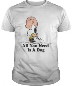 Snoopy And Peanut Hugging Together All You Need Is A Dog  Unisex