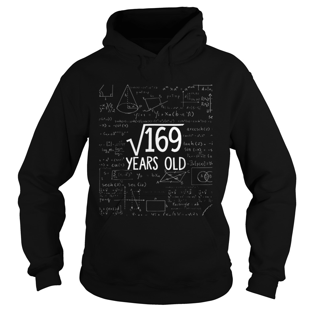 Square Root Of 169 Years Old Math Hoodie