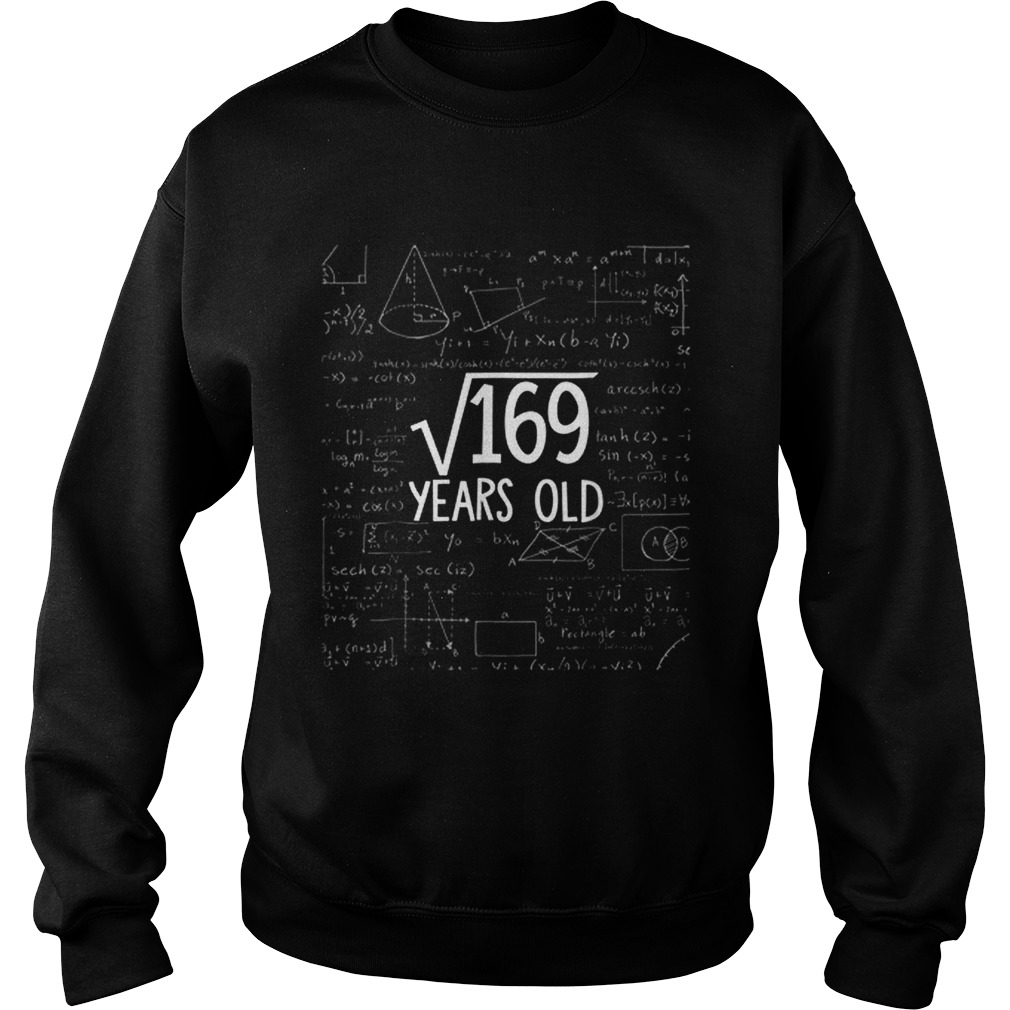 Square Root Of 169 Years Old Math Sweatshirt
