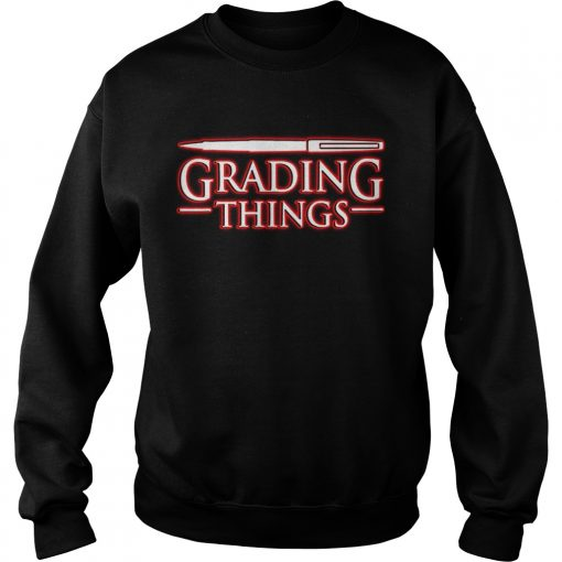 Stranger Things 3 Grading Things  Sweatshirt