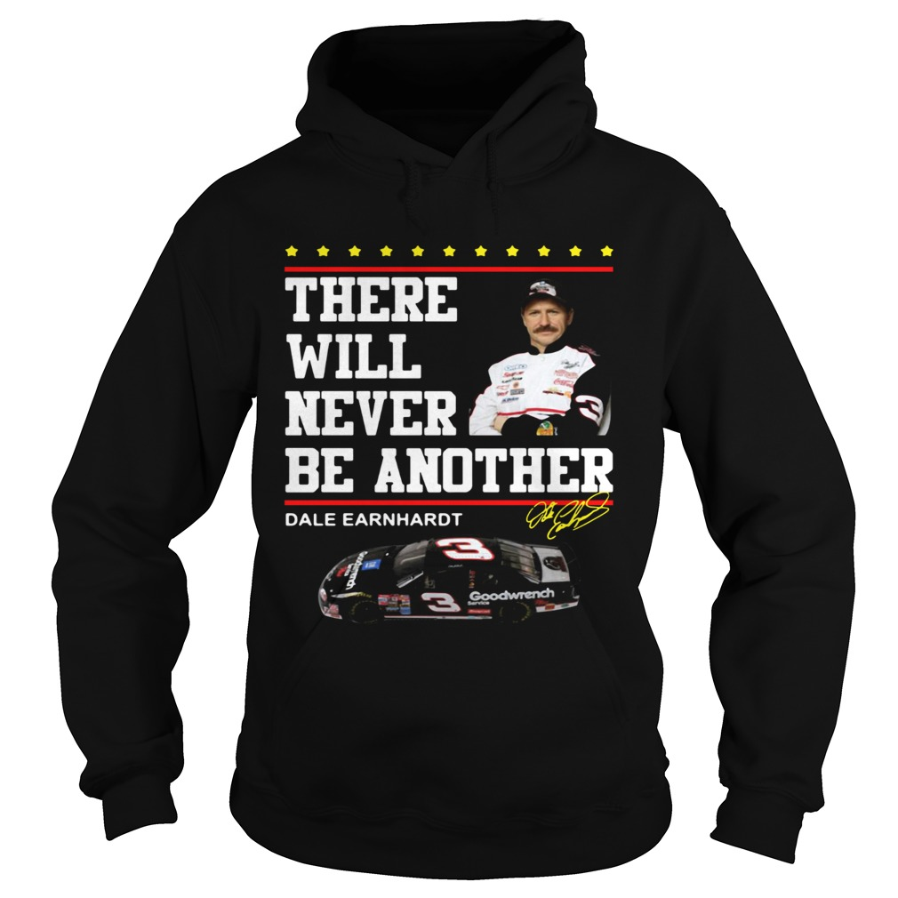 There will never be another Dale Earnhardt Hoodie