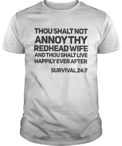 Thou shalt not annoy thy redhead wife and thou shalt live happily ever after  Unisex