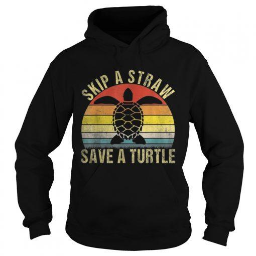 Top Vintage Retro Skip A Straw Save A Turtle  Hoodie