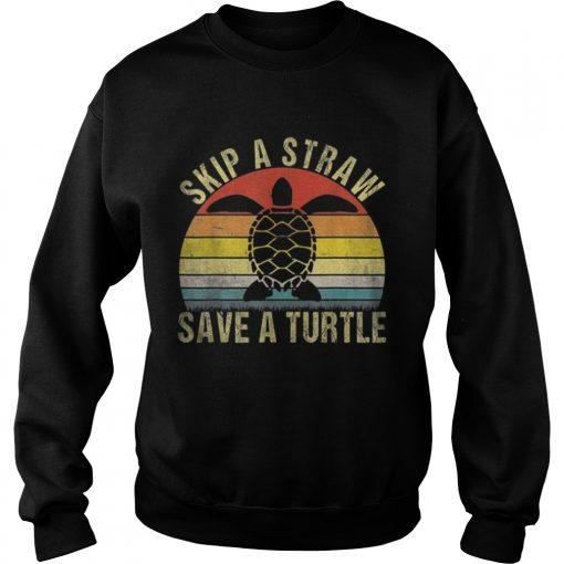Top Vintage Retro Skip A Straw Save A Turtle  Sweatshirt