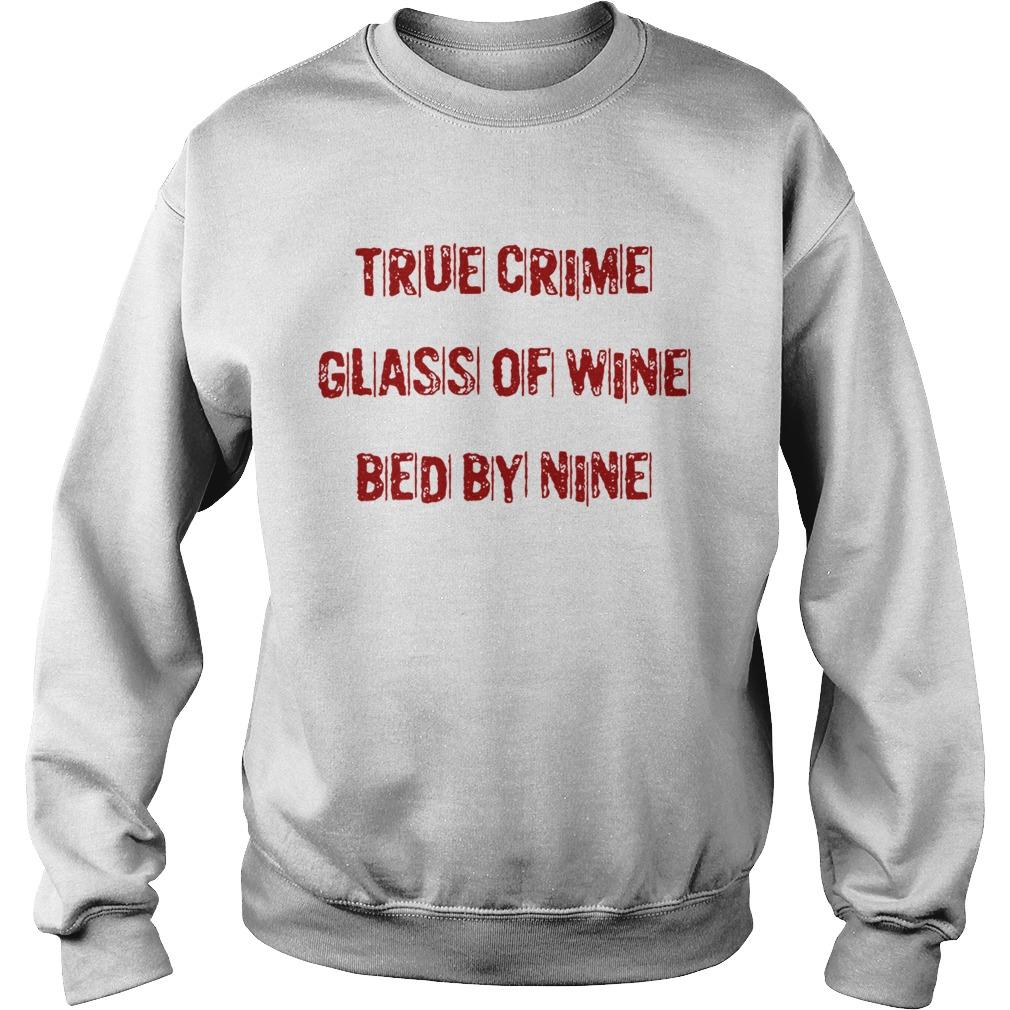True crime glass of wine bed by nine Sweatshirt