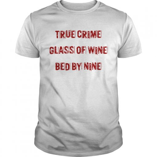 True crime glass of wine bed by nine  Unisex