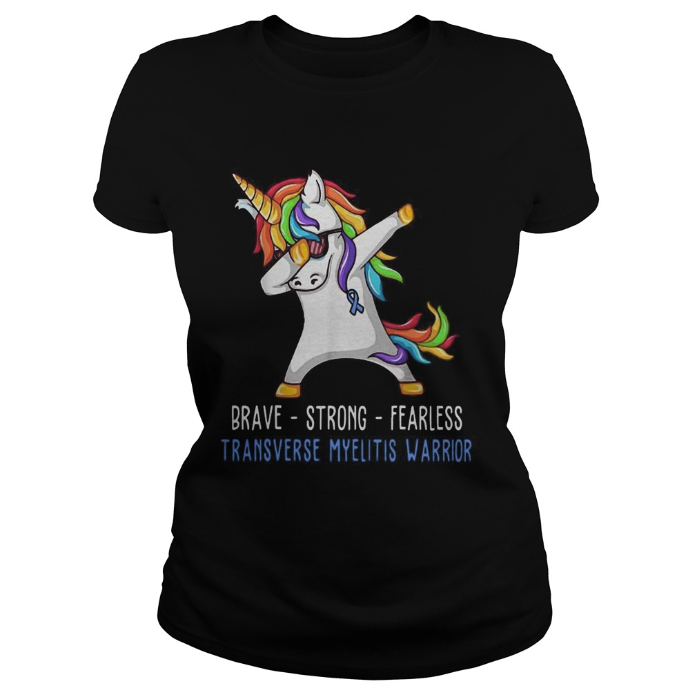 Unicorn Brave strong fearless transverse myelitis warrior Classic Ladies