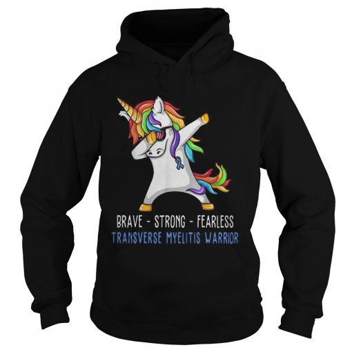 Unicorn Brave strong fearless transverse myelitis warrior  Hoodie