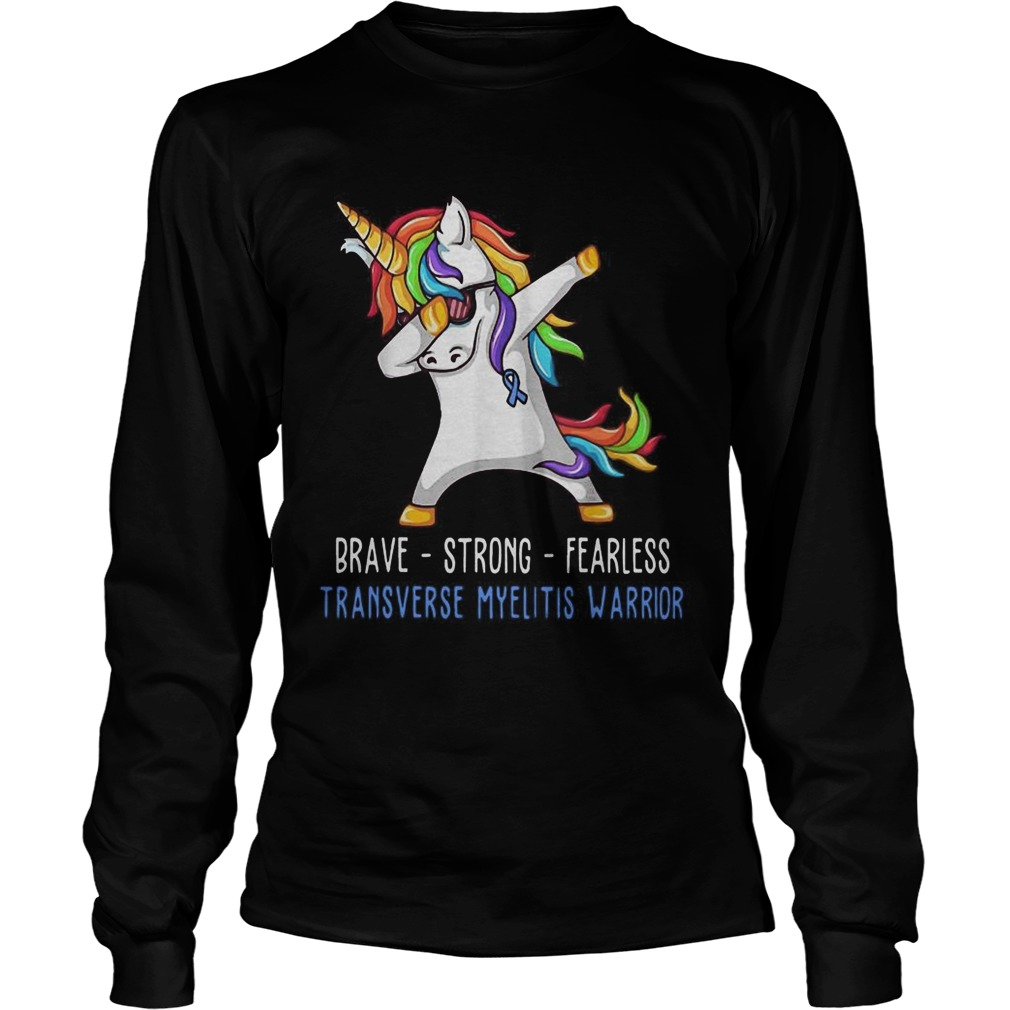 Unicorn Brave strong fearless transverse myelitis warrior LongSleeve
