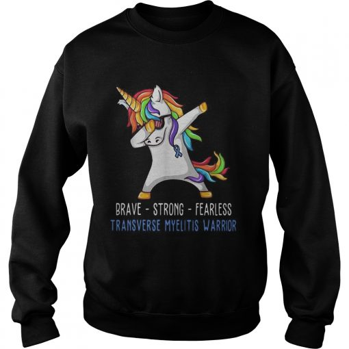 Unicorn Brave strong fearless transverse myelitis warrior  Sweatshirt