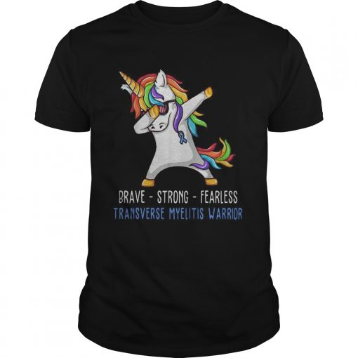 Unicorn Brave strong fearless transverse myelitis warrior  Unisex