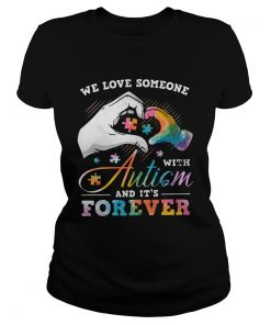We love someone with Autism and its forever  Classic Ladies