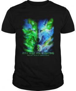 Wolf colorful still here still fighting Mental Health Awareness  Unisex