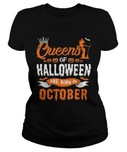 1566447460Queen Of Halloween Are Born In October For Birthday T-Shirt Classic Ladies