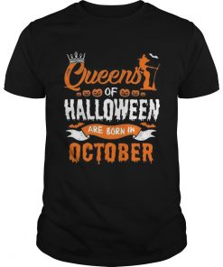 1566447460Queen Of Halloween Are Born In October For Birthday T-Shirt Unisex