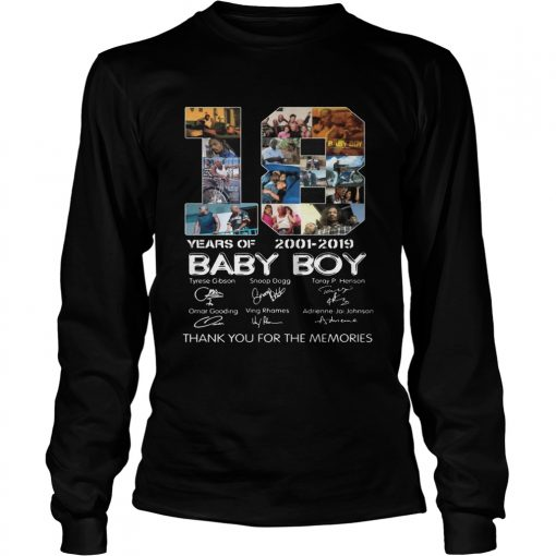 18 Years Of Baby Boy 2001 2019 Thank You For The Memories Movie Fans Cast Signatures Shirts LongSleeve