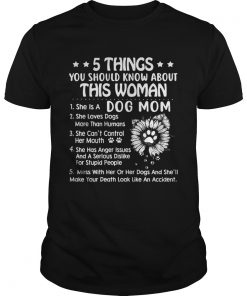 5 Things you should know aboutthis woman she is a dog mom  Unisex
