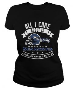 All I care about is Seattle Seahawks and like maybe 3 people  Classic Ladies