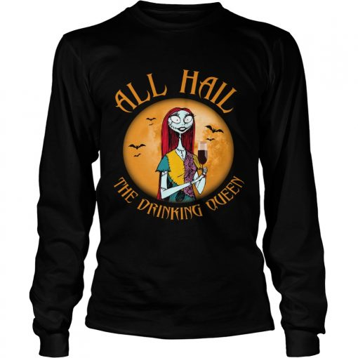 All hall the drinking Queen Nightmare Before Christmas wine  LongSleeve