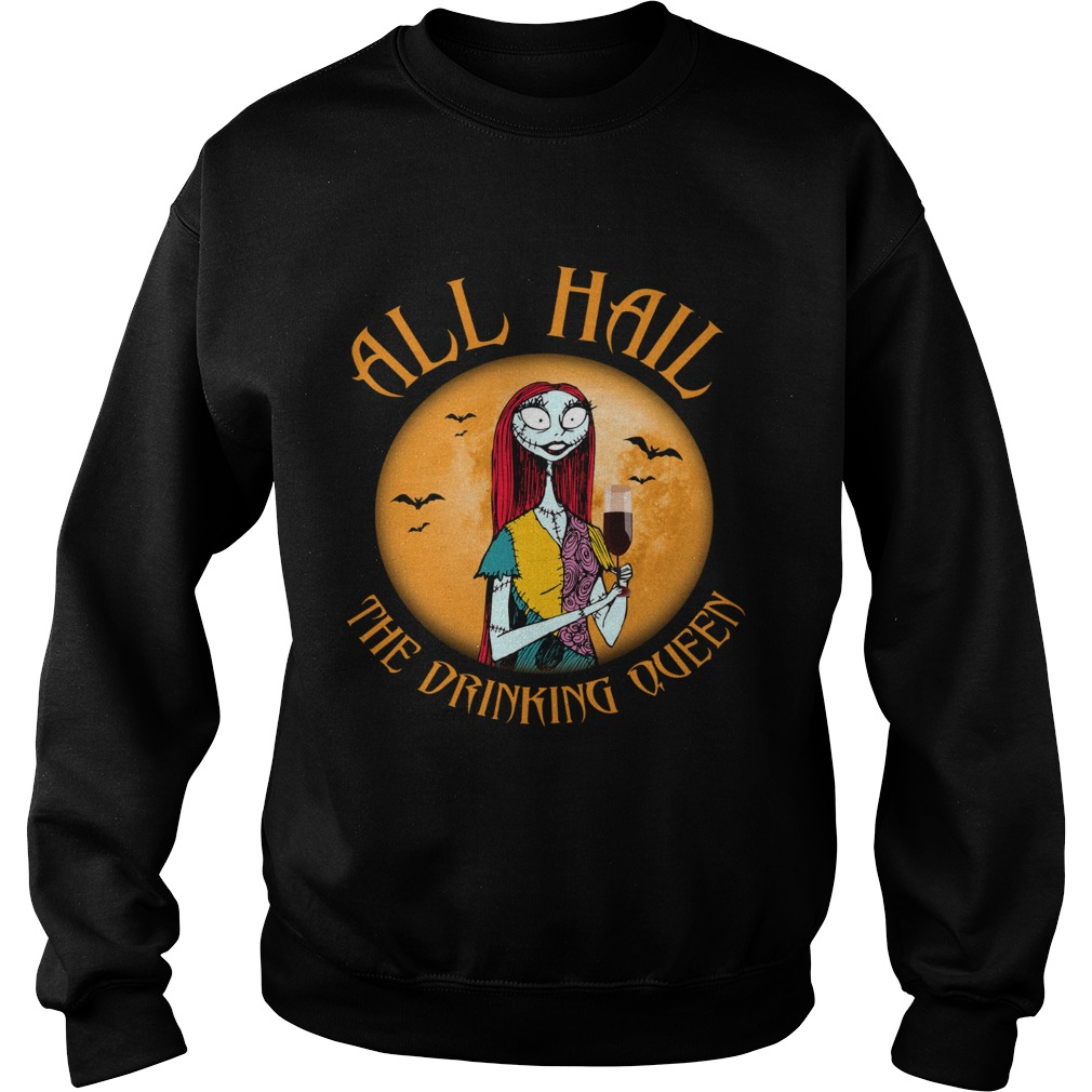 All hall the drinking Queen Nightmare Before Christmas wine Sweatshirt