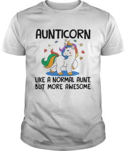 Aunticorn Like A Normal Aunt But More Awesome TShirt Unisex