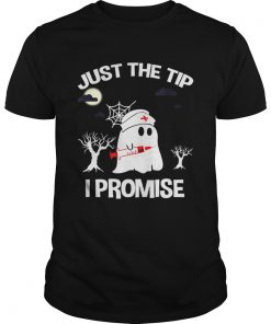 Awesome Halloween Just The Tip I Promise Nurse Gift For Men Women  Unisex