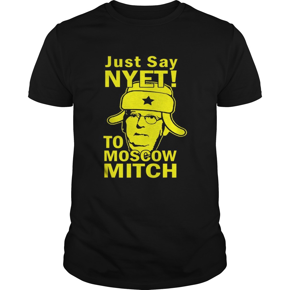 Awesome Just Say Nyet To Moscow Mitch McConnell 2020 Kentucky Unisex